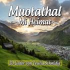 Muotathal-Mi Heimat 20 Lieder von Cecilia Schmidig